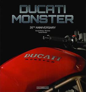 Ducati Monster. 20th anniversary. Ediz. italiana e inglese - Claudio Porrozzi,Otto Grizzi,Fabrizio Porrozzi - copertina