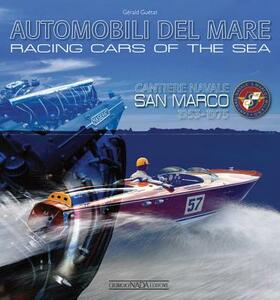Automobili del mare-Racing cars of the seas. Cantiere navale San Marco (1953-1975) - Gérald Guétat - copertina
