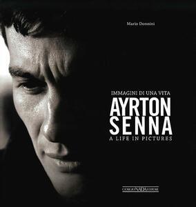 Ayrton Senna. Immagini di una vita-A life in pictures - Mario Donnini - copertina
