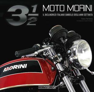 Moto Morini 3 1/2. Il bicilindrico simbolo degli anni Settanta - Fabio Ferrario - copertina