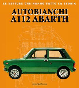Autobianchi A112 Abarth - Giorgio Bozzi,Fabio Coppa - copertina