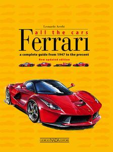 Ferrari. All the cars. A complete guide from 1947 to the present - Leonardo Acerbi - copertina