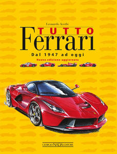 Tutto Ferrari. Dal 1947 ad oggi - Leonardo Acerbi - copertina