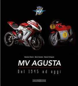 MV Agusta. Dal 1946 ad oggi - Massimo Chierici,Mario Colombo,Roberto Patrignani - copertina