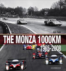 The Monza 1000 Km. (1965-2008). Ediz. illustrata - Aldo Zana - copertina