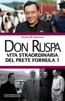 Recuperandoiltempo.it Don Ruspa. Vita straordinaria del prete Formula 1 Image