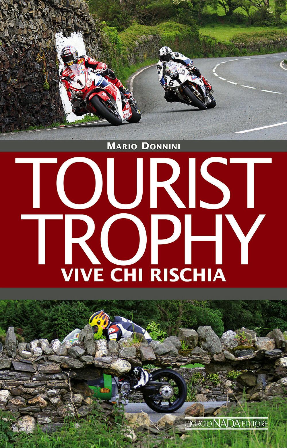 Tourist Trophy. Vive chi rischia