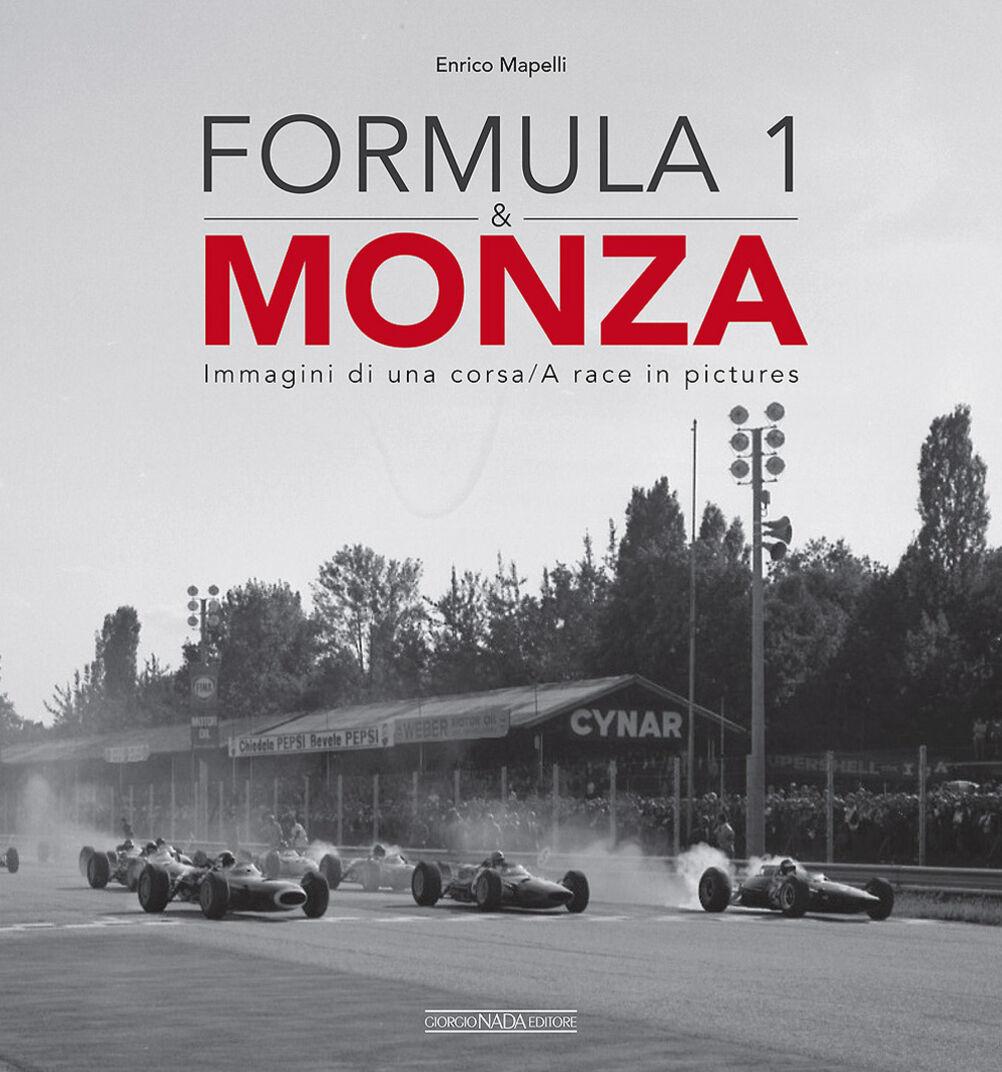 Formula 1 & Monza. Immagini di una corsa-A race in pictures