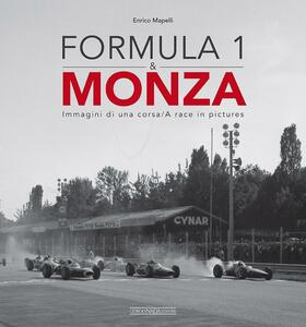Formula 1 & Monza. Immagini di una corsa-A race in pictures - Enrico Mapelli - copertina