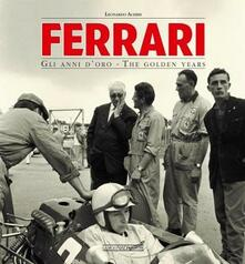 Daddyswing.es Ferrari. Gli anni d'oro. The golden years. Ediz. italiana e inglese Image