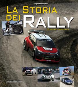 La storia dei rally. Ediz. a colori - Sergio Remondino - copertina
