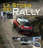 La storia dei rally. Ediz. a colori