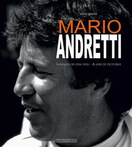 Mario Andretti. Immagini di una vita/A life in pictures - Mario Donnini - copertina