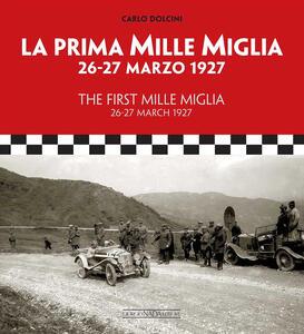La prima Mille Miglia 26-27 marzo 1927. Ediz. italiana e inglese - Carlo Dolcini - copertina