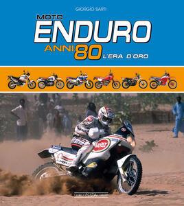 Moto Enduro anni 80. L'era d'oro - Giorgio Sarti - copertina