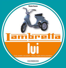 Lpgcsostenible.es Lambretta  «Lui». Storia, modelli e documenti. Ediz. italiana e inglese Image