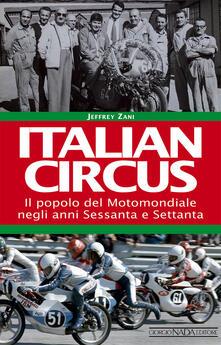 Italian circus. Il popolo del Motomondiale negli anni Sessanta e Settanta.pdf