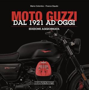 Moto Guzzi. Dal 1921 ad oggi - Mario Colombo,Franco Daudo - copertina