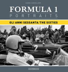 Formula 1 portraits anni Sessanta. Ediz. inglese e italiano - Gianni Cancellieri - copertina