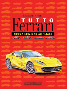 Tutto Ferrari. Ediz. illustrata - Leonardo Acerbi - copertina