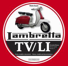 Atomicabionda-ilfilm.it Lambretta. TV/LI. Terza serie. Storia, modelli e documenti Image