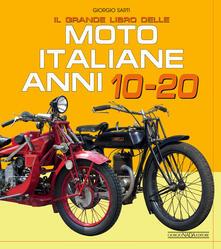 Letterarioprimopiano.it Il grande libro delle moto italiane anni 10-20 Image