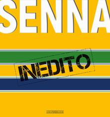 Senna inedito - Pino Allievi,Roberto Boccafogli,Carlo Cavicchi - copertina