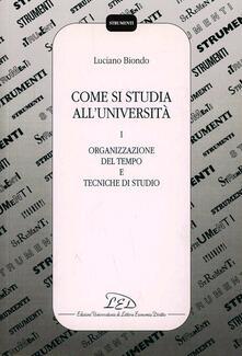 Mercatinidinataletorino.it Come si studia all'università. Vol. 1: Organizzazione del tempo e tecniche di studio. Image
