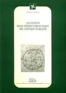 Gli statuti delle strade e delle acque del contado di Milano