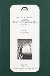 La politica estera italiana nel secondo dopoguerra (1943-1957)