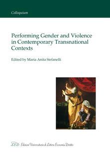Performing Gender and Violence in Contemporary Transnational Contexts