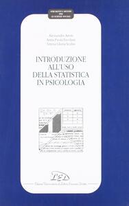 Introduzione all'uso della statistica in psicologia - Alessandra Areni,A. Paola Ercolani,Teresa G. Scalisi - copertina