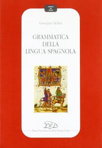Grammatica della lingua spagnola - Giuseppe Bellini - copertina