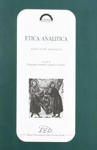 Etica analitica. Analisi, teorie, applicazioni