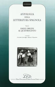 Antologia della letteratura spagnola. Vol. 1: Dalle origini al Quattrocento.