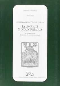 Un puoco grossetto di loquella. La lingua di Niccolò Tartaglia (la «Nova scientia» e i «Quesiti et inventioni diverse»)