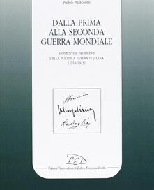 Dalla prima alla seconda guerra mondiale. Momenti e problemi della politica estera italiana (1914-1943) - Pietro Pastorelli - copertina