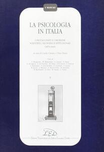 Libro La psicologia in Italia. I protagonisti e i problemi scientifici, filosofici e istituzionali (1870-1945). Vol. 2