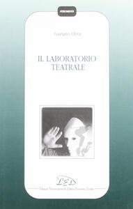 Il laboratorio teatrale - Gaetano Oliva - copertina