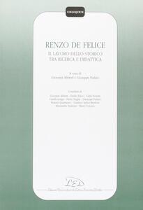 Renzo De Felice. Il lavoro dello storico tra ricerca e didattica