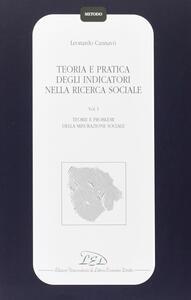 Teoria e pratica degli indicatori nella ricerca sociale. Vol. 1: Teorie e problemi della misurazione sociale. - Leonardo Cannavò - copertina