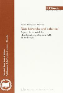 Non harundo sed calamus. Aspetti letterari della «Explanatio psalmorum XII» di Ambrogio