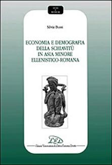 Economia e demografia della schiavitù in Asia Minore ellenistico-romana - Silvia Bussi - copertina