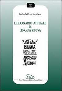 Dizionario attuale di lingua russa - Liudmila Koutchera Bosi - copertina