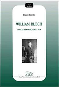 William Bloch. La regia e la musica della vita - Franco Perrelli - copertina