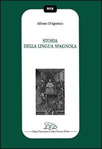 Storia della lingua spagnola - Alfonso D'Agostino - copertina