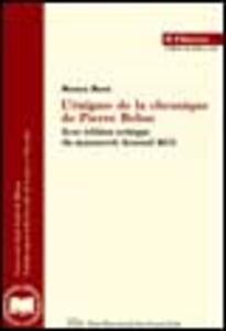 L' énigme de la chronique de Pierre Belon. Avec édition critique du manuscrit Arsenal 4651