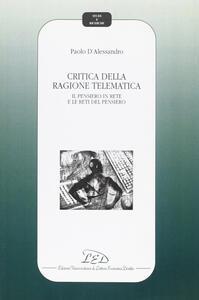 Critica della ragione telematica. Il pensiero in rete e le reti del pensiero