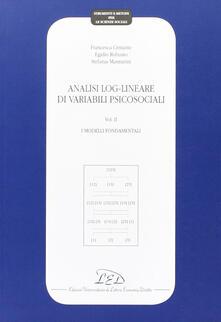 Rallydeicolliscaligeri.it Analisi log-lineare di variabili psicosociali. Vol. 2: I modelli fondamentali. Image