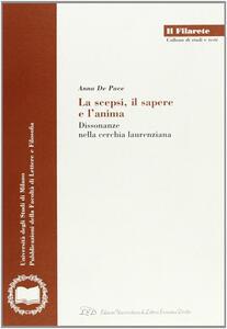 La scepsi, il sapere e l'anima. Dissonanze nella cerchia laurenziana - Anna De Pace - copertina